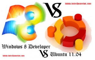 Compare, WINDOWS 8 DEVELOPER, PREVIEW,UBUNTU 11.04, download