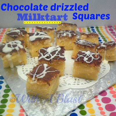 With A Blast: Chocolate Drizzled Milktart Squares  {a traditional South-African dessert with a different coat}  #dessert #milktart #southafrican #sweettreats