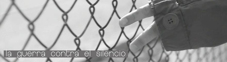 La Guerra Contra El Silencio