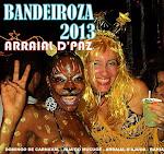 BANDEIROZA 2013 - ARRAIAL D'PAZ
