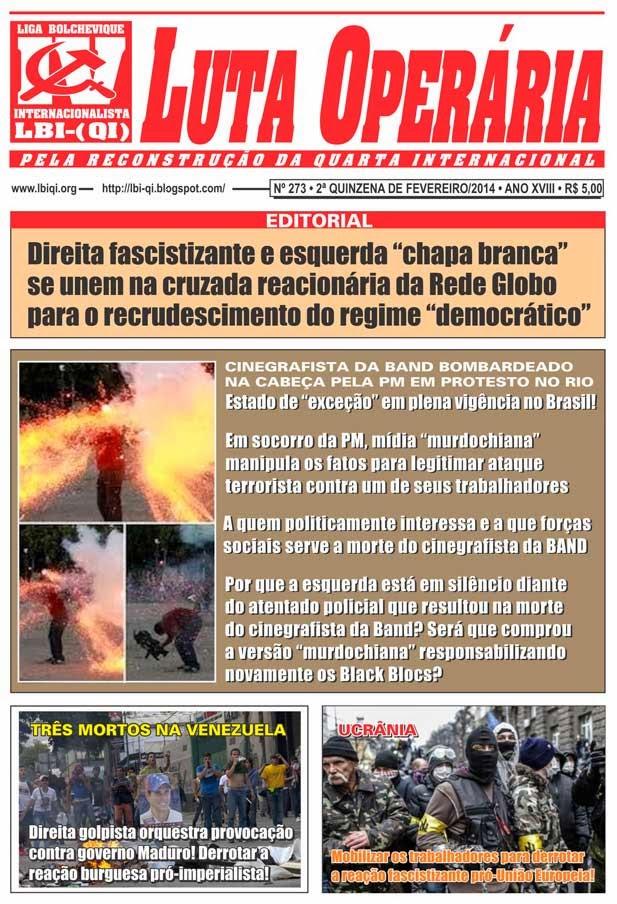 LEIA A EDIÇÃO DO JORNAL LUTA OPERÁRIA, Nº 273, 2ª QUINZENA DE FEVEREIRO/2014