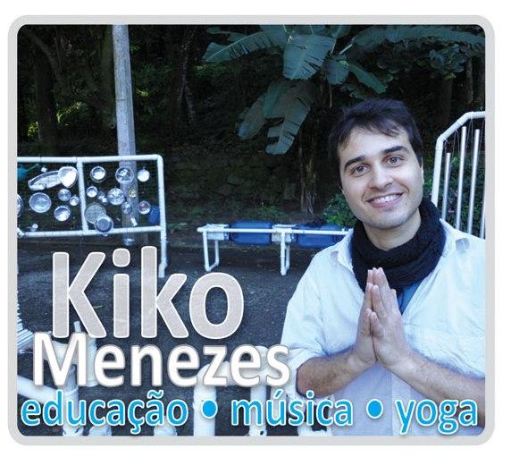 KIKO MENEZES Educação . Música . Yoga