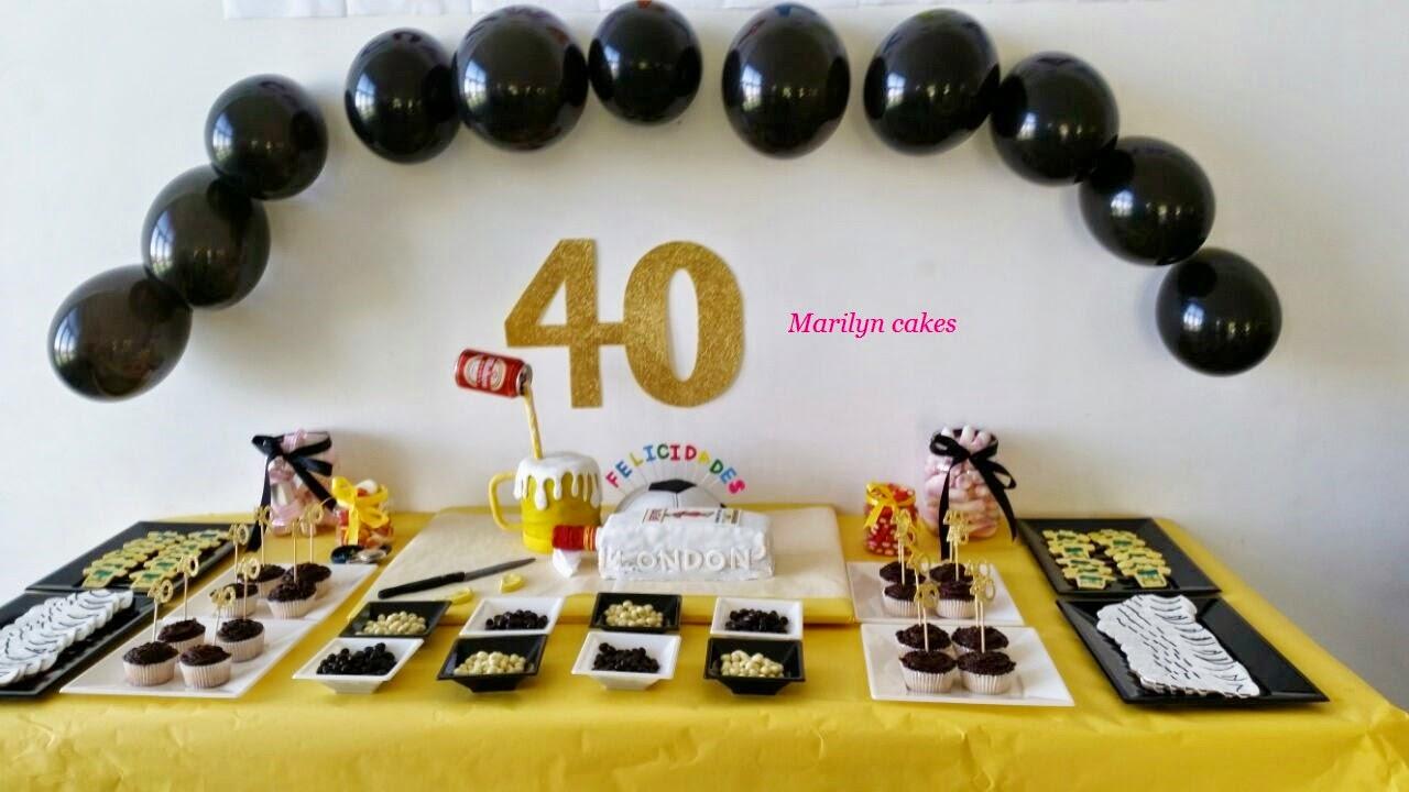 Marilyncakes mesa dulce 40 cumplea os - Decoracion de mesas cumpleanos adultos ...