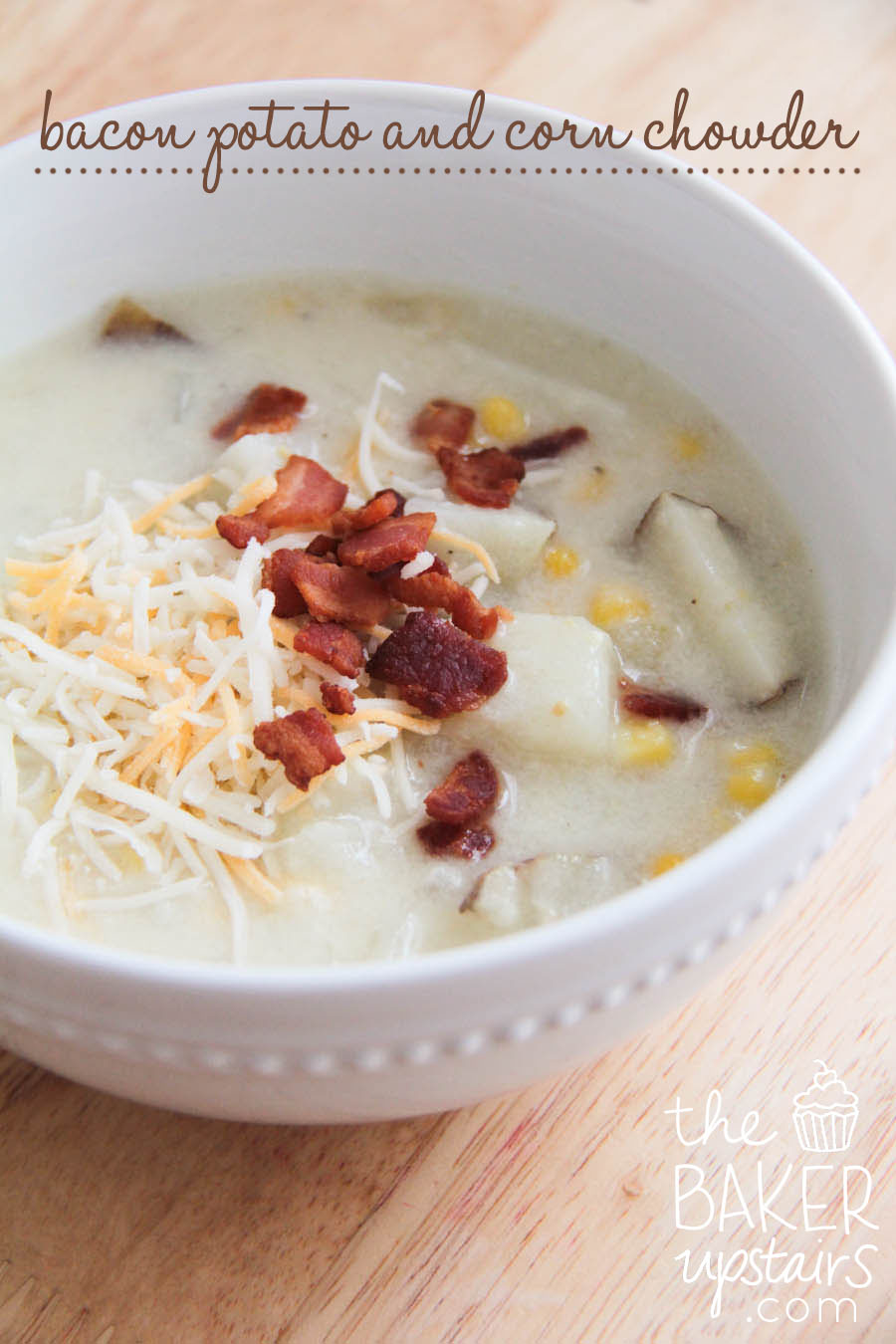 the baker upstairs: bacon potato and corn chowder
