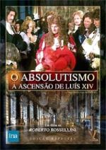 O Absolutismo: A Ascensão de Luís XIV (1966)