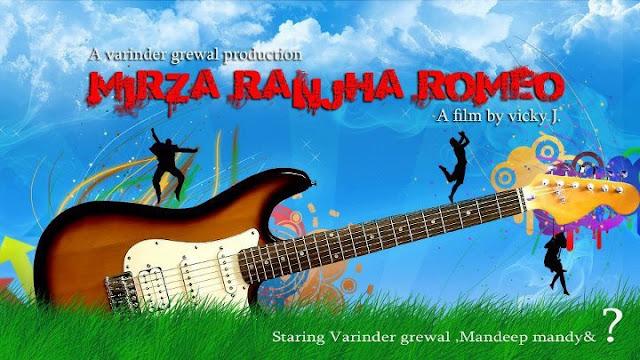 Mirza Ranjha Romeo - Trailer, Poster, Information