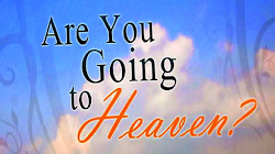 It's important to Know you are going to Heaven