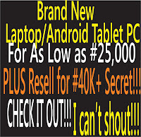 A Never miss deal to start your Laptop/Tablet PC Importation Business!!!