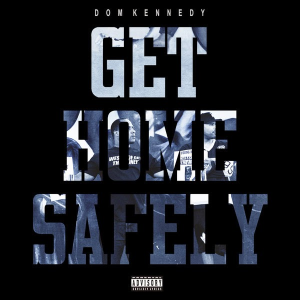 Dom Kennedy - Get Home Safely Cover