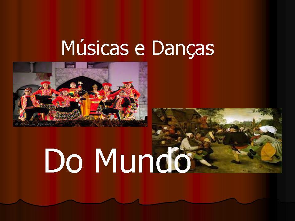 Músicas e Danças Típicas do Mundo