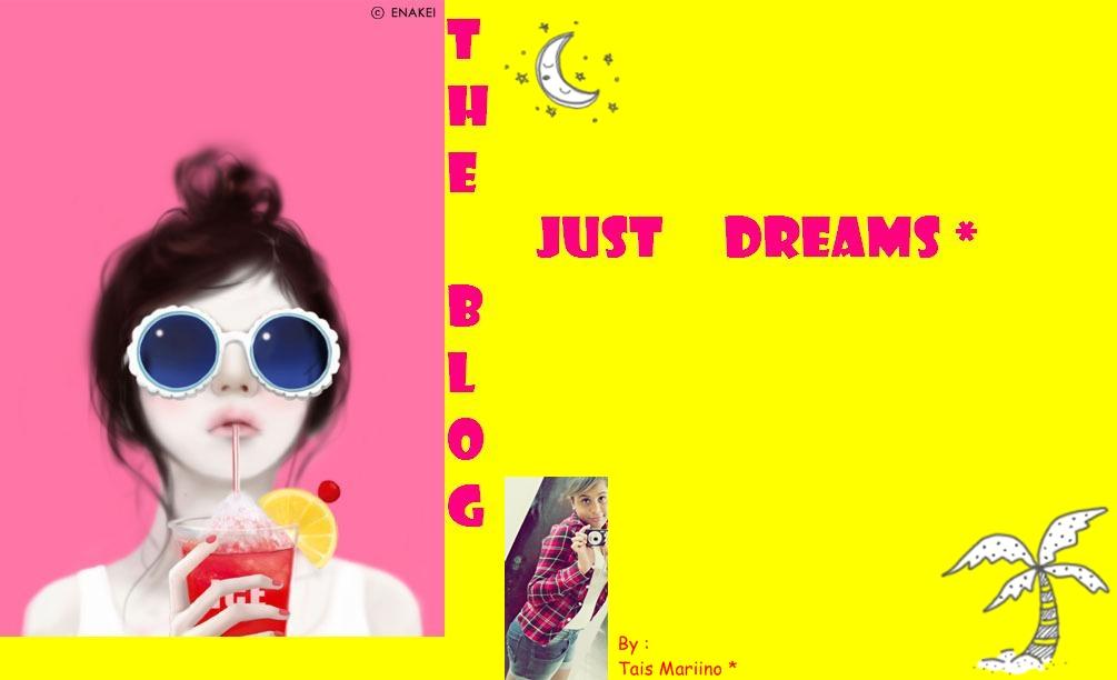 Just Dreams*
