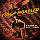 Tom Morello: World Wide Rebel Songs