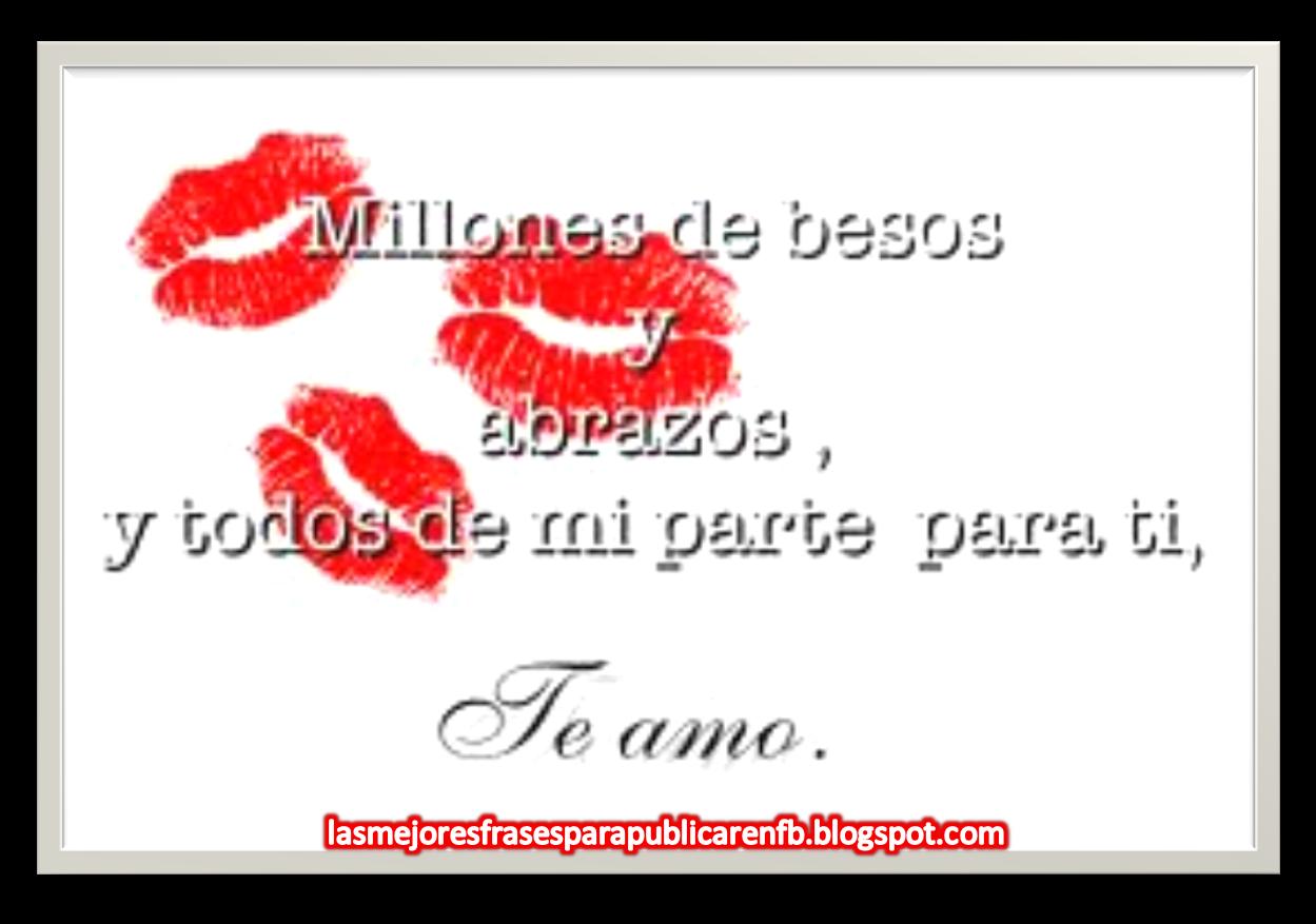 Frases De Amor: Millones De Besos Y Abrazos