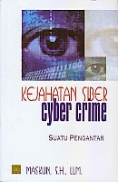 toko buku rahma: buku KEJAHATAN SIBER SYBER CRIME SUATU PENGANTAR, pengarang maskun, penerbit kencana