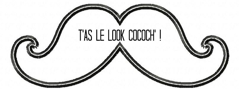 T'as le look cococh' !
