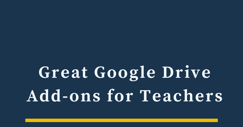Great Google Drive Add-ons for Teachers - A PDF Handout
