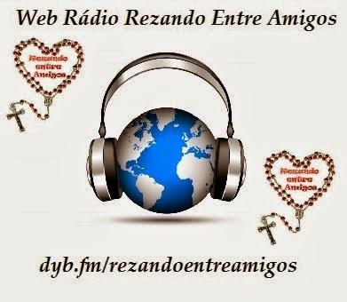 CLIQUE NA RÁDIO REZANDO ENTRE AMIGOS