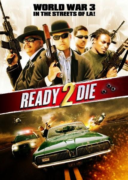 Phim Sẵn Sàng Chết 2 Bản ... -  Ready 2 Die(2014) ...