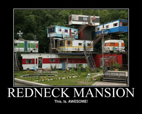 Redneck Mansion - This Is Awesome