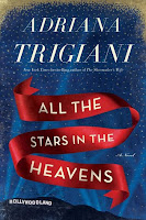 All the Stars in Heaven by Adriana Trigiani.