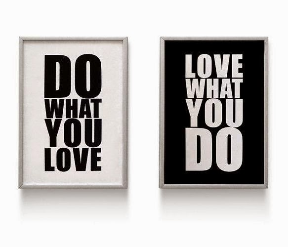 do you what you love. Love what you do. Frases inspiradores. Inspirational Quotes. Tableros de inspiración. Inspírate con frases.