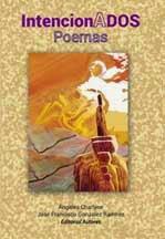 IntencionAdos - (Poesía)- Ángeles Charlyne- José Francisco González Ramírez/      Editorial Autores