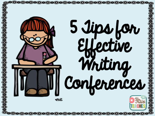 http://primarychalkboard.blogspot.com/2015/07/5-tips-for-effective-writing-conferences.html?showComment=1451674369390#c2727407505346543859