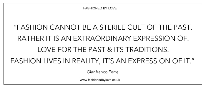 via fashioned by love | best fashion & style quotes | Gianfranco Ferre