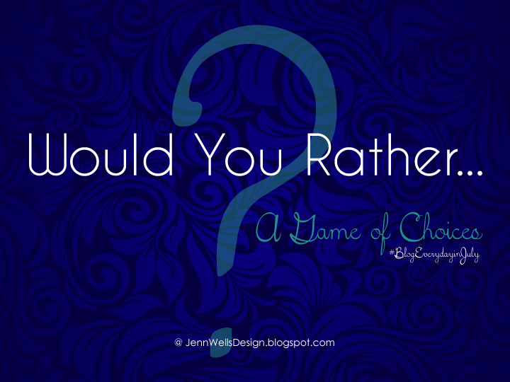 Would You Rather - A Game of Choices | Business, Life & Design