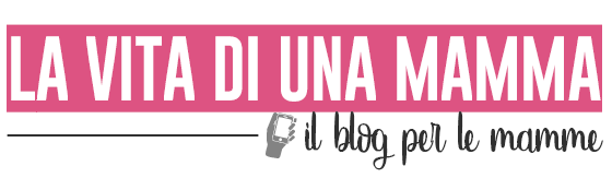 La vita di una Mamma | Il Blog per le Mamme