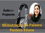 MINISTRAÇÃO DA PALAVRA PASTORA ELIANE