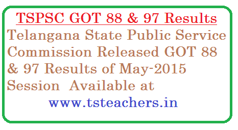 TSPSC Departmental Results Released | Telangana State Public Service Commission Dept Test Results for GOT Paper Code 88 & 97 May 2015 Session results Released | TSPSC Dept Test Results May 2015 Session Results Released | Paper code 88 and 97 GOT Gazitted Officers Test Results Released in Telangana State by Telangana State Public Service Commission tspsc-departmental-test-got-88-97-may-session-2015-results