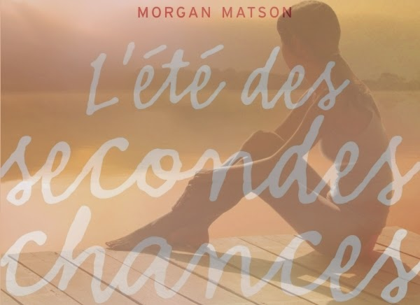 http://lesouffledesmots.blogspot.fr/2014/06/lete-des-secondes-chances-morgan-matson.html