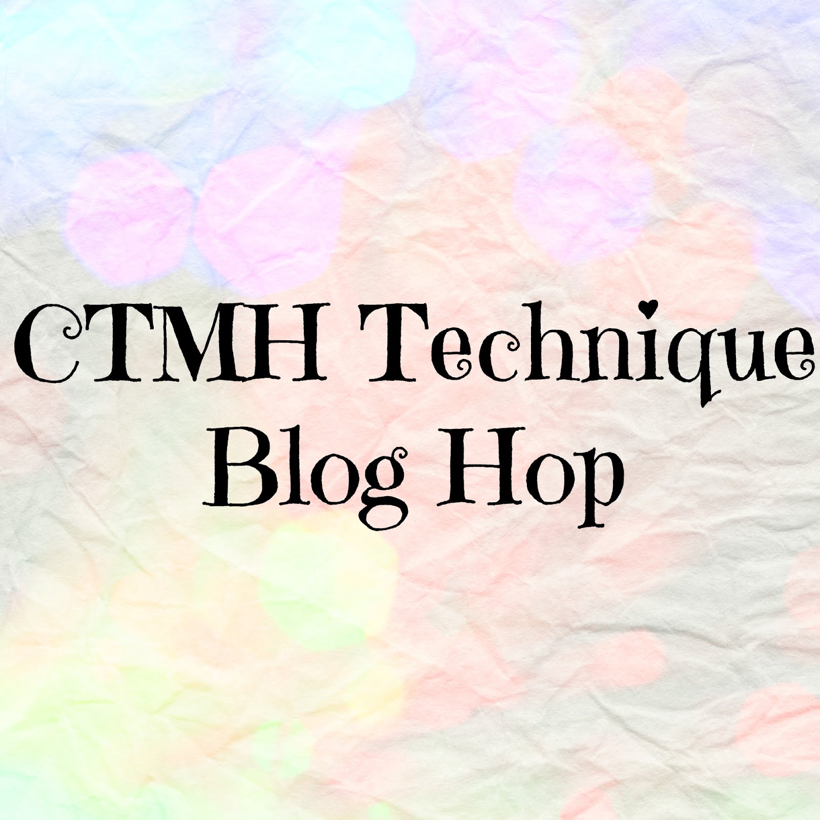 CTMH Technique Blog Hop