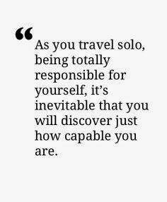 solo, alonen, travel, travelling, matkustus, yksin, ulkomaille, loma, tips, vinkit, vinkkejä, life, elämä, quote, quotes,