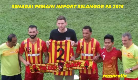 Senarai Pemain Import Baru Selangor FA 2015