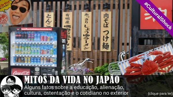 #CulturalShock - MITOS DA VIDA NO JAPÃO