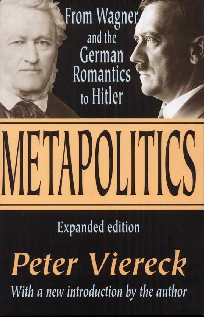 Book review peter vierecks metapolitics and his proto viereck helped to pioneer the nazi opera conspiracy where national socialism is reduced to little more than the enactment of opera on the stage of world fandeluxe Gallery
