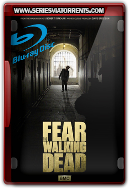Fear The Walking Dead 1ª Temporada Dublado – Torrent Bluray 720p (2015)