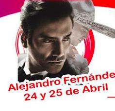 24 y 25 de abril alejandro fernandez feria san marcos 2015