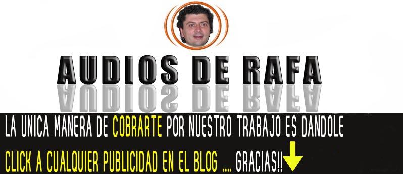 Audios de Rafa