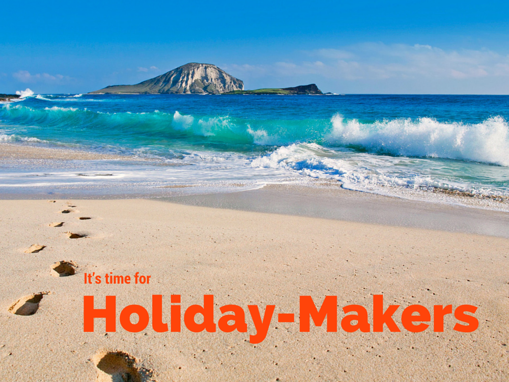 Its time for Holiday makers