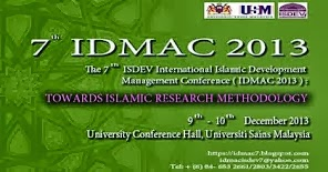 CALL FOR PAPERS: The 7th ISDEV IDMAC13 - Towards Islamic Research Methodology
