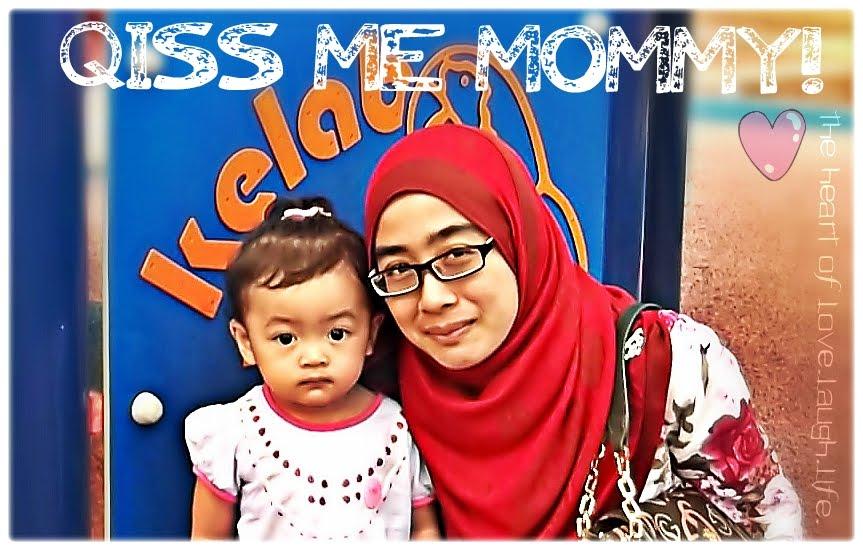 Qiss Me Mummy!