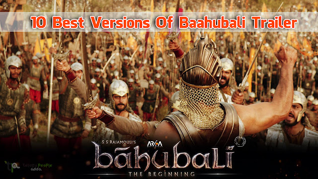 10 Best Versions Of Baahubali Trailer | Rajamouli | Prabhas | Rana | Anushka