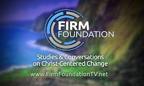 Firm Foundation Studies & Conversations
