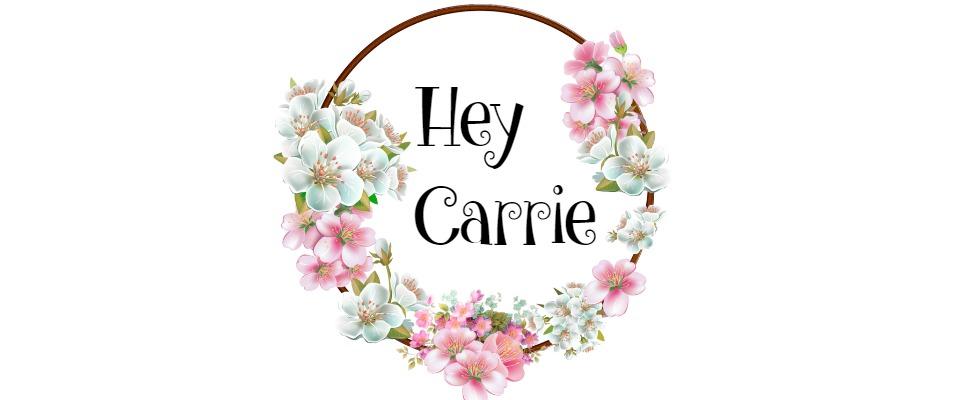 Hey Carrie