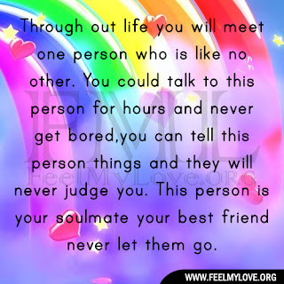 Through out life you will meet one person