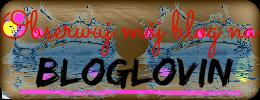 Obserwuj mój blog na Bloglovin