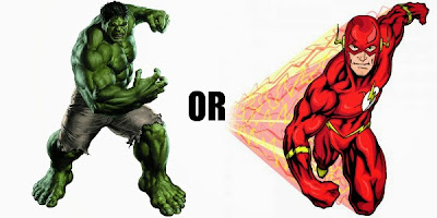 The Hulk or The Flash